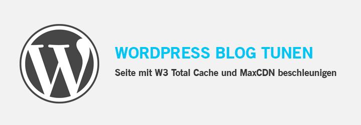 Wordpress mit W3 und MaxCDN beschleunigen