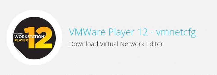 download vmnetcfgexe f252r vmware workstation 12 player